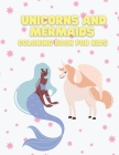 Unicorns and Mermaids Coloring Book for Kids: Coloring book for kids. Cover Image