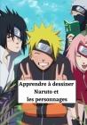 Apprendre à dessiner Naruto et les personnages: Livre de dessin avec vos personnages préférés / Pour les enfants et les adultes Cover Image