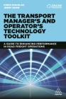 The Transport Manager's and Operator's Technology Toolkit: A Guide to Enhancing Performance in Road Freight Operations Cover Image