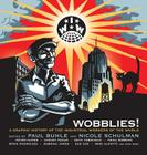 Wobblies!: A Graphic History of the Industrial Workers of the World Cover Image