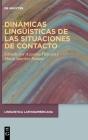 Dinámicas Lingüísticas de Las Situaciones de Contacto Cover Image
