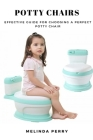Potty Chairs: Effective Guide for Choosing a Perfect Potty Chair Cover Image