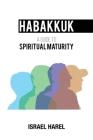 Habakkuk: A Guide to Spiritual Maturity Cover Image