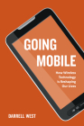 Going Mobile: How Wireless Technology Is Reshaping Our Lives Cover Image