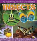 Insects (My First Animal Kingdom Encyclopedias) Cover Image