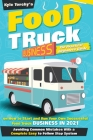 Food Truck Business: The Beginner's Guide on How to Start and Run Your Own Successful Food Truck Business, With an Easy to Follow Step Syst Cover Image