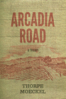 Arcadia Road: A Trilogy Cover Image