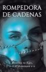 Rompedora de Cadenas: Domina tu Ego, o él te dominará a ti. Cover Image