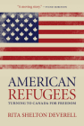 American Refugees: Turning to Canada for Freedom (Regina Collection #10) Cover Image