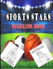 Sports stars Coloring Book: Coloring Books for Adults and Kids 2-4 4-8 8-12+ Cover Image