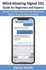 Mind-blowing Signal 101 Guide for Beginners and Experts: Unravel the Best Signal Private Messenger Tips for Secured Calls and Chats Cover Image