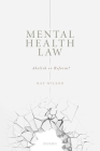 Mental Health Law: Abolish or Reform? Cover Image