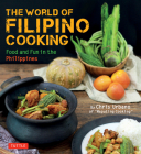 The World of Filipino Cooking: Food and Fun in the Philippines by Chris Urbano of Maputing Cooking (Over 90 Recipes) Cover Image