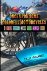Once Upon Some Colorful Motorcycles: A Biker George Learn Your Colors Book Cover Image