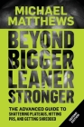 Beyond Bigger Leaner Stronger: The Advanced Guide to Building Muscle, Staying Lean, and Getting Strong Cover Image