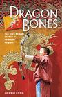 Dragon Bones: Two Years Beneath the Skin of a Himalayan Kingdom Cover Image