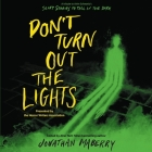 Don't Turn Out the Lights Lib/E: A Tribute to Alvin Schwartz's Scary Stories to Tell in the Dark Cover Image