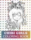 Chibi Girls Coloring Book: Pop Manga Coloring Book Cover Image