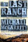 The Last Ranch: A Novel of the New American West (The American West Trilogy #3) Cover Image