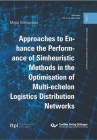 Approaches to Enhance the Performance of Simheuristic Methods in the Optimisation of Multi-echelon Logistics Distribution Networks Cover Image