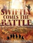Swiftly Comes the Battle Cover Image