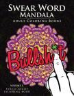 Swear Word Mandala Adults Coloring Book Volume 1: Sweary coloring book for adults, Mandalas & Paisley Designs Cover Image