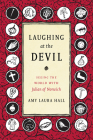 Laughing at the Devil: Seeing the World with Julian of Norwich Cover Image