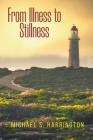 From Illness to Stillness Cover Image