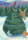 Who Would Like a Christmas Tree?: A Tree for All Seasons Cover Image