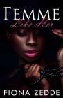 Femme Like Her: A Lesbian Romance Cover Image