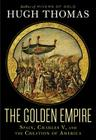 The Golden Empire: Spain, Charles V, and the Creation of America Cover Image