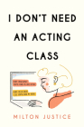 I Don't Need an Acting Class Cover Image