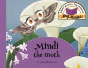 Mindi the moth: Little stories, big lessons Cover Image
