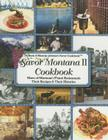 Savor Montana II Cookbook: More of Montana's Finest Restaurants, Their Recipes and Their Histories (Savor Cookbooks) Cover Image