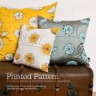 Printed Pattern: Printing by Hand from Potato Prints to Silkscreen Cover Image