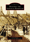 Building the Ashokan Reservoir (Images of America) Cover Image