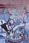 Children's Literature and Imaginative Geography Cover Image