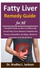 Fatty Liver Remedy Guide for All: Detailed Guide on How to Efficiently Treat Fatty Liver Disease; Includes the Causes, Remedies, Its Signs, Meals to C Cover Image