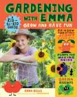 Gardening with Emma: Grow and Have Fun: A Kid-to-Kid Guide Cover Image