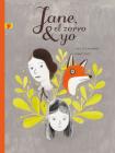Jane, el Zorro y Yo = Jane, the Fox, and Me Cover Image