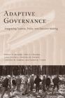 Adaptive Governance: Integrating Science, Policy, and Decision Making Cover Image