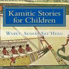 Kamitic Stories for Children: The Living Legacy Cover Image
