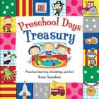 Preschool Days Treasury: Preschool Learning Friendships and Fun (Toddler Books) Cover Image