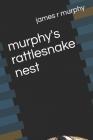 murphy's rattlesnake nest Cover Image