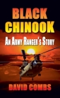 Black Chinook: An Army Ranger's Story Cover Image