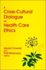 A Cross-Cultural Dialogue on Health Care Ethics Cover Image