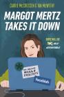 Margot Mertz Takes It Down Cover Image