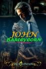 JOHN BARLEYCORN BY JACK LONDON ( Classic Edition Illustrations ): Classic Edition Illustrations Cover Image