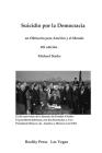 Suicidio por la Democracia: un Obituario para América y el Mundo Cover Image
