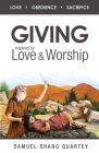 Giving: Inspired by Love & Worship: Love Obedience Sacrifice Cover Image